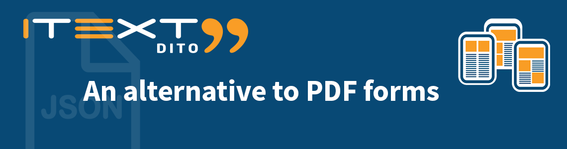 iText DITO: an alternative to PDF forms