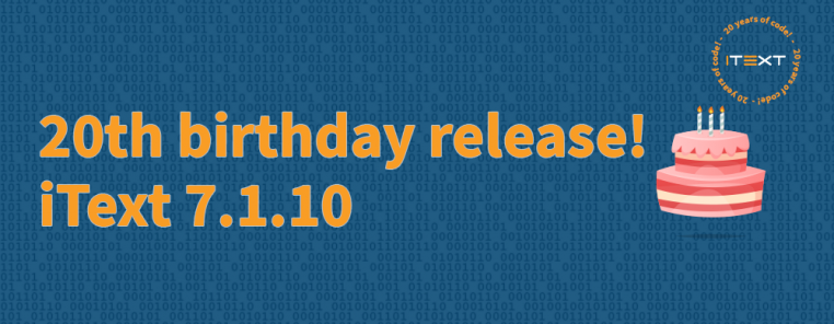 20th Birthday Release iText 7.1.10.