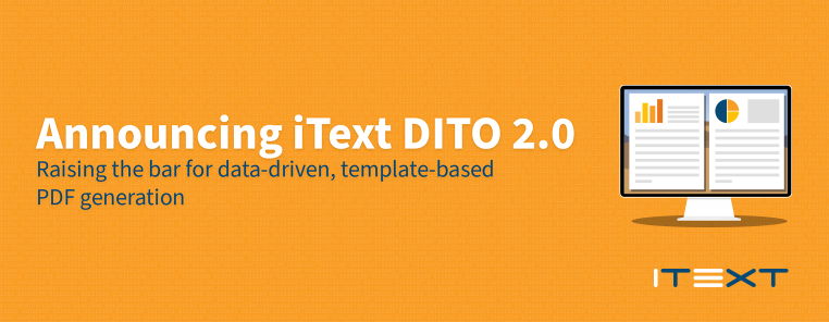 Announcing iText DITO 2.0